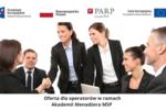 Oferta dla operatorów w ramach Akademii Menadżera MSP