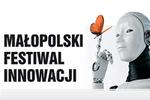 Małopolski Festiwal Innowacji - przyjdź i daj się zaskoczyć!