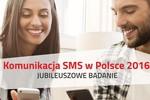 """""""Komunikacja SMS w Polsce 2016"""" - startuje jubileuszowa edycja badania"""