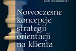 Nowoczesne strategie orientacji na klienta
