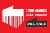 XII Targi eHandlu już 10 maja 2017 w Gdańsku