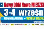 Targi Mieszkaniowe Nowy DOM Nowe MIESZKANIE. 3-4 września GDYNIA