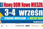 Targi Mieszkaniowe Nowy DOM Nowe MIESZKANIE. 3-4 września WROCŁAW