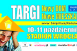 Targi mieszkaniowe Nowy DOM Nowe MIESZKANIE 10-11 października we Wrocławiu
